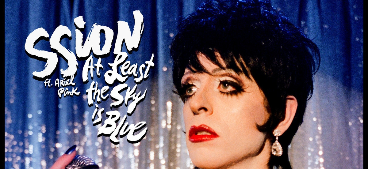 SSION ft. Ariel Pink – 'At Least The Sky Is Blue'
