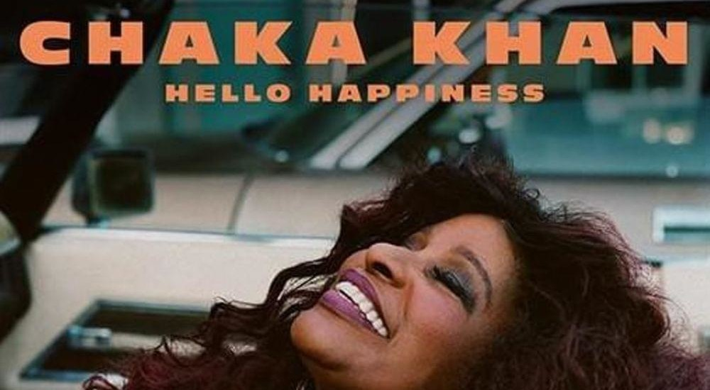 Chaka Khan – 'Hello Happiness'
