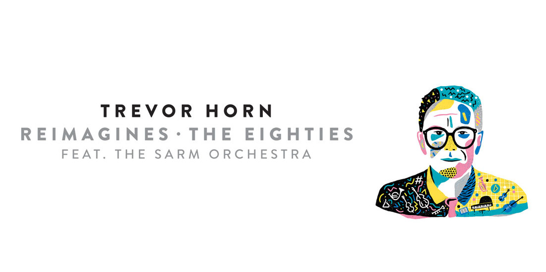 Trevor Horn / Reimagines: The Eighties